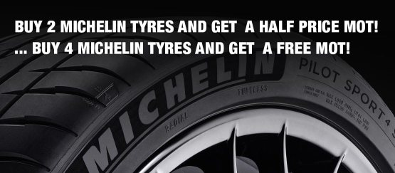 Buy 2 michelin tyres and get a half price MOT. Buy 4 and get a free MOT.